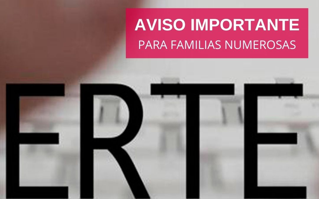 Aviso importante para familias numerosas con algún miembro en ERTE